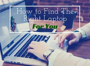 Photo of How to Find the Right Laptop