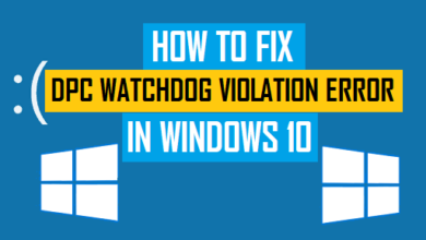 Photo of How to Fix DPC Watchdog Violation Error in Windows 10