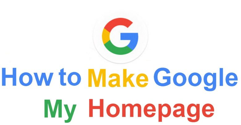 How to Make Google My Homepage in Windows 10 - Latest Gadget