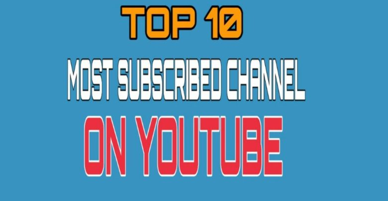 Top 10 Most Subscribed YouTube Channels of January 2019 - Latest Gadget