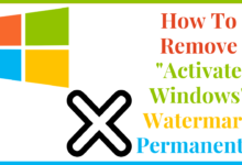 Photo of How to Remove Activate Windows 10 watermark permanently 2019