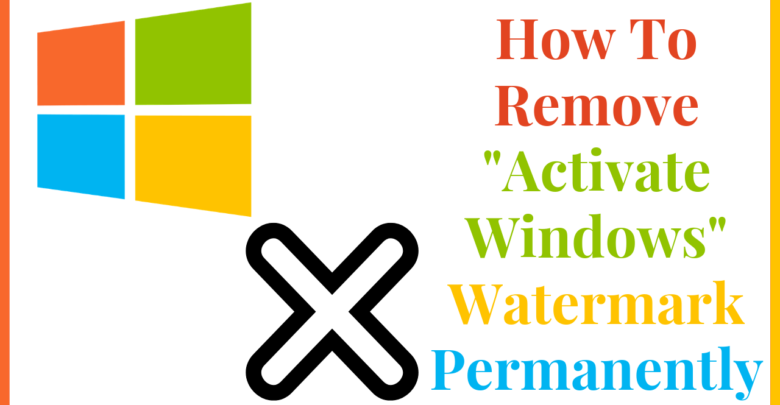 How To Remove Activate Windows 10 Watermark Permanently 2019 Latest Gadgets