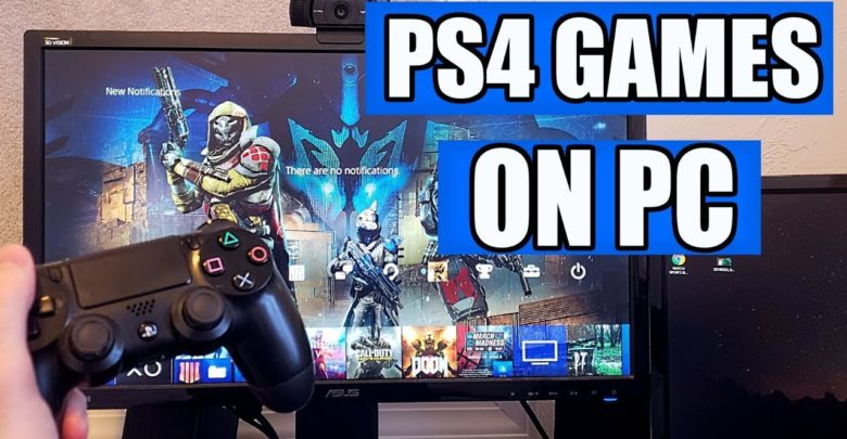 How To Play PS4 Games on Your PC - Latest Gadget