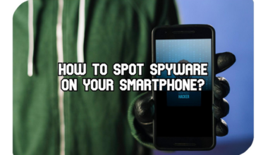 Photo of How to Spot Spyware on your Smartphone?
