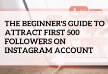 Photo of The beginner's guide to attract first 500 followers on Instagram account