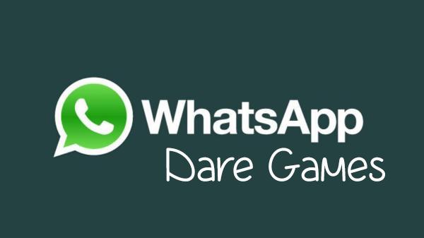 Best Whatsapp Dare Games List 2020 - Latest Gadgets