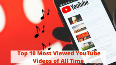 Photo of Top 10 of the Most Viewed YouTube Videos of all Time