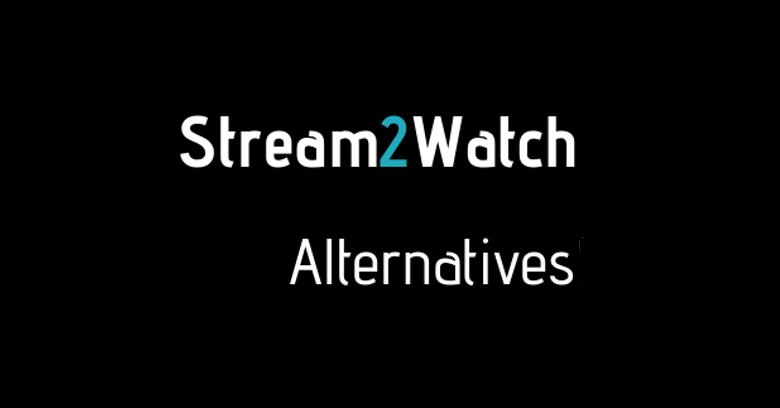 Stream2Watch Alternatives