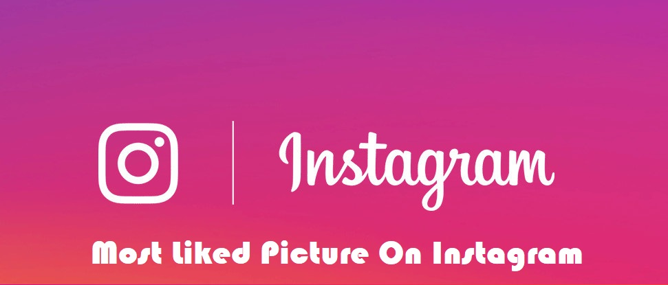 The 15 Most Liked Pictures On Instagram - Latest Gadgets