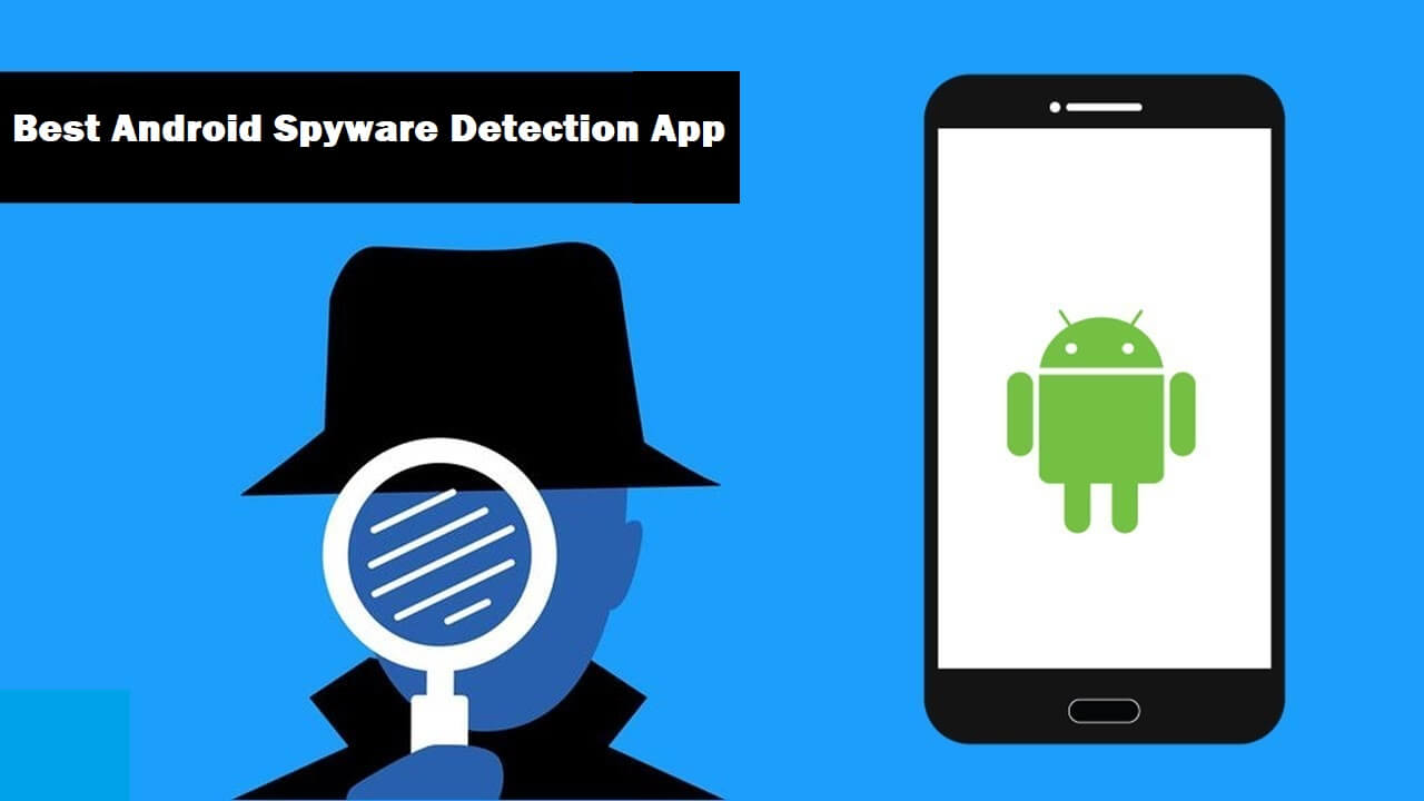 Best Android Spyware Detection App - Latest Gadgets