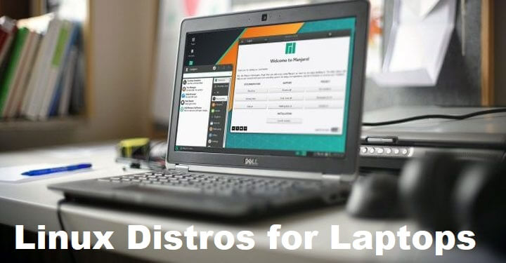 Linux Distros for Laptops