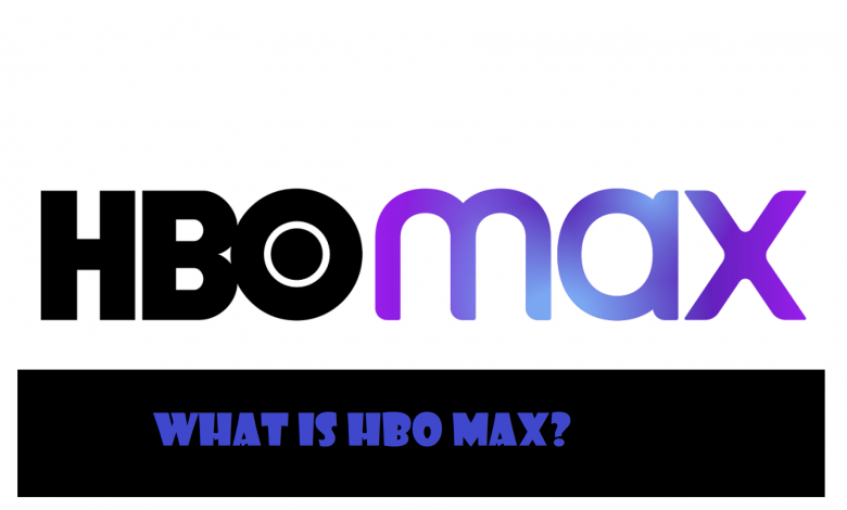 What is HBO Max