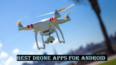 Photo of Best Drone Apps for Android – Make Your Flight Incredible