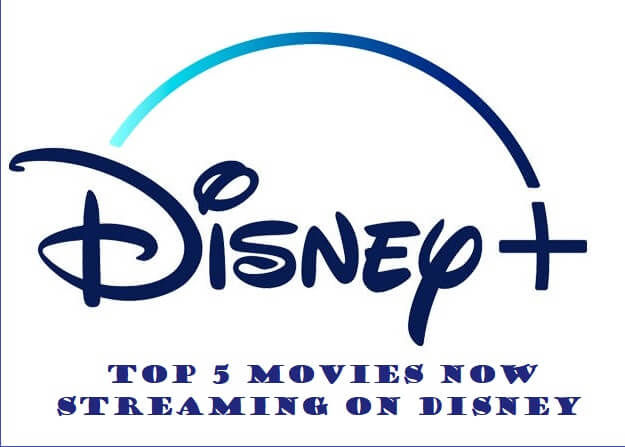 Top 5 Movies Now Streaming On Disney