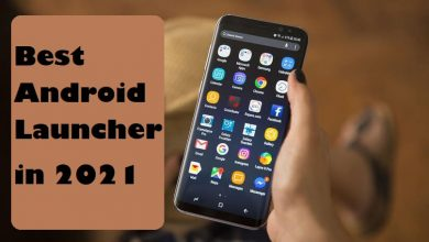 Photo of Best Android Launchers in 2021 – Customize Your Android