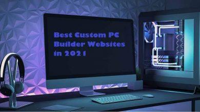 Photo of Best Custom PC Builder Websites in 2021