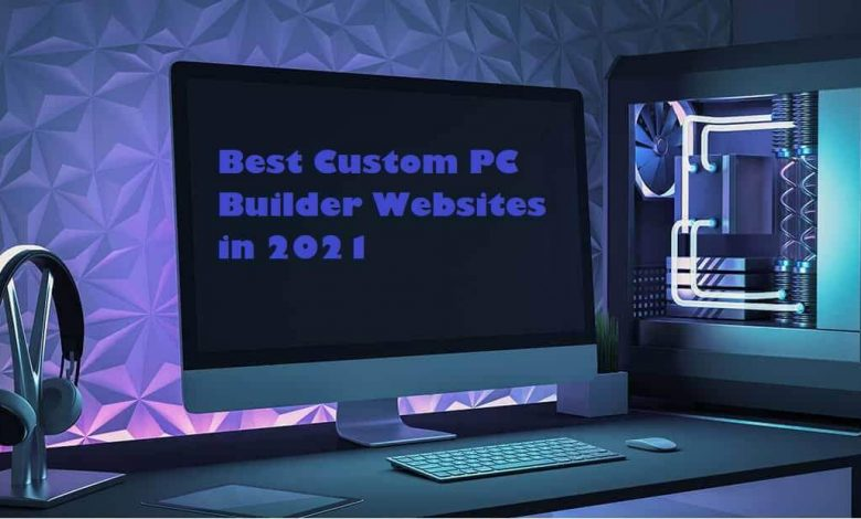 Best Custom PC Builder Websites