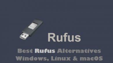 Photo of Best Rufus Alternatives for Windows, Linux & macOS in 2021