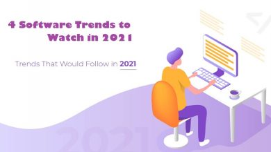 Photo of 4 Software Trends to Watch in 2021