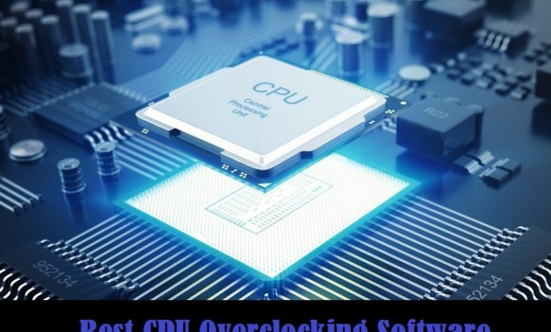 CPU Overclocking Software