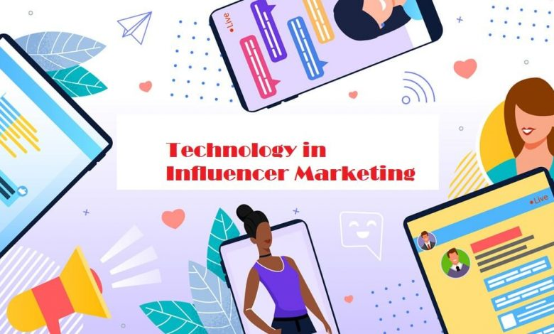 Technology in Influencer Marketing
