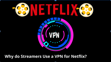 Photo of Why Do Streamers Use a VPN for Netflix?